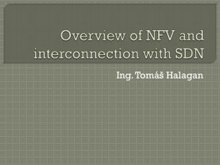 Overview of  NFV and  interconnection with  SDN