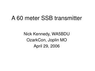 A 60 meter SSB transmitter
