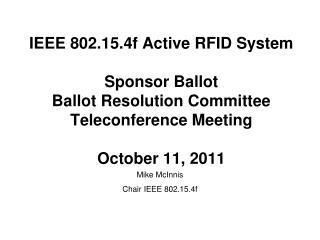 Mike McInnis Chair IEEE 802.15.4f