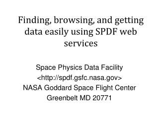 Finding, browsing, and getting data easily using SPDF web services
