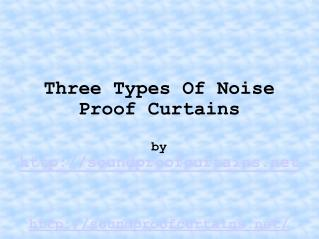 Three Types of Noise Proof Curtains