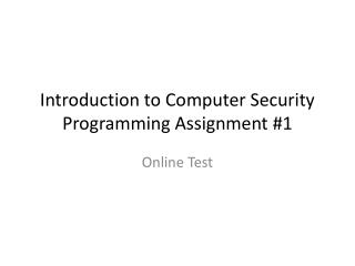 Introduction to Computer Security Programming Assignment #1