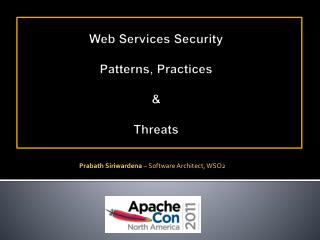 Web Services Security Patterns , Practices & Threats