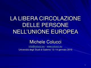 LA LIBERA CIRCOLAZIONE DELLE PERSONE NELL UNIONE EUROPEA