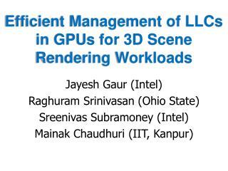 Efficient Management of LLCs in GPUs for 3D Scene Rendering Workloads