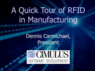 A Quick Tour of RFID in Manufacturing