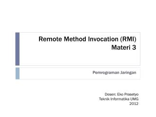 Remote Method Invocation ( RMI ) Materi  3
