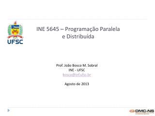 INE 5645 – Programação Paralela e Distribuída