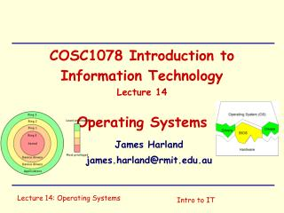 COSC1078 Introduction to Information Technology Lecture  14 Operating  Systems