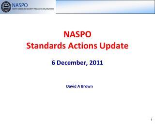 NASPO Standards Actions Update 6 December, 2011