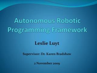 Autonomous Robotic Programming Framework