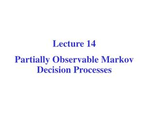 Computer Science CPSC  502 Lecture 14 Partially Observable Markov Decision Processes