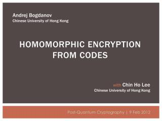 HOMOMORPHIC ENCRYPTION FROM CODES