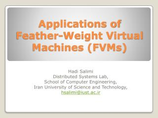 Applications of Feather-Weight Virtual Machines (FVMs)