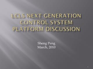 LCLS Next Generation Control System platform discussion
