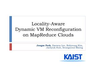 Locality-Aware  Dynamic VM Reconfiguration  on  MapReduce  Clouds