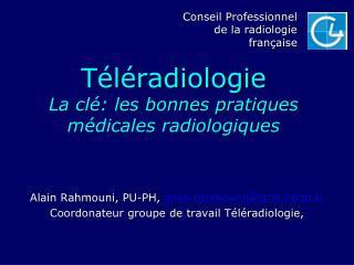 T éléradiologie La clé: les bonnes pratiques médicales radiologiques