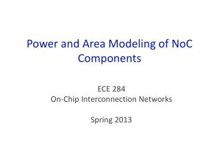 Power and Area Modeling of NoC Components
