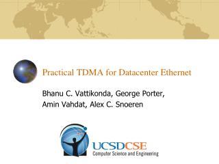 Practical TDMA for Datacenter Ethernet