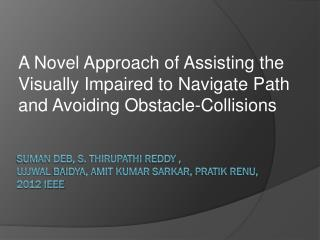Suman Deb, S.  Thirupathi Reddy , Ujjwal Baidya, Amit Kumar Sarkar,  Pratik Renu ,  2012 IEEE