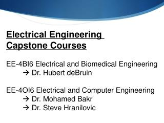 Electrical Engineering  Capstone Courses EE-4BI6 Electrical and Biomedical  Engineering