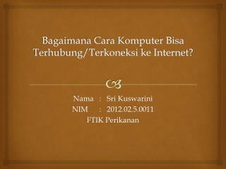 Bagaimana Cara Komputer Bisa Terhubung/Terkoneksi ke Internet?