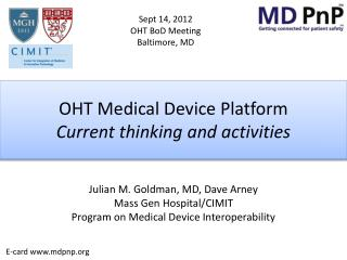 OHT Medical Device Platform Current thinking and activities