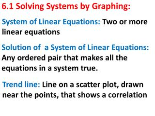 6.1 Solving Systems by Graphing:
