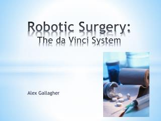 Robotic Surgery:  The da Vinci System