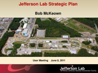 Jefferson  Lab  Strategic  Plan Bob  McKeown