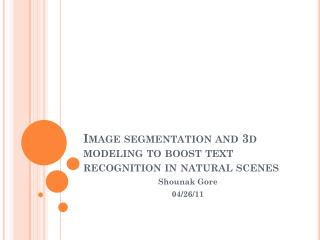 Image segmentation and 3d modeling to boost text recognition in natural scenes