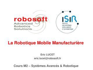 Eric LUCET eric.lucetrobosoft.fr