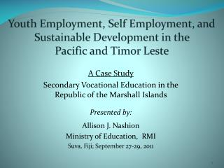 Youth Employment, Self Employment, and Sustainable Development in the  Pacific and Timor  Leste