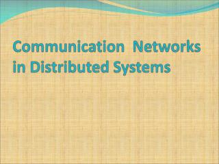 Communication Networks in Distributed Systems