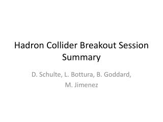 Hadron Collider Breakout Session Summary