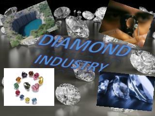 DIAMOND INDUSTRY