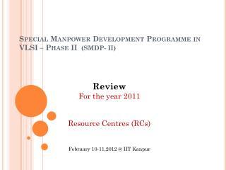 Special Manpower Development Programme in VLSI – Phase II   (SMDP- II)
