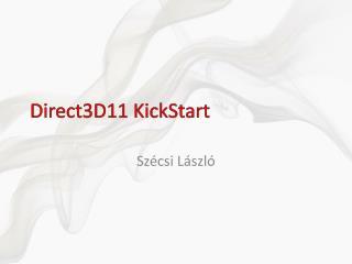 Direct3D11  KickStart