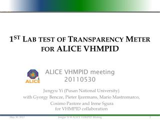 1 st  Lab test of Transparency Meter  for ALICE VHMPID