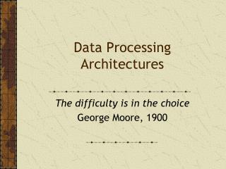 Data  Processing  Architectures