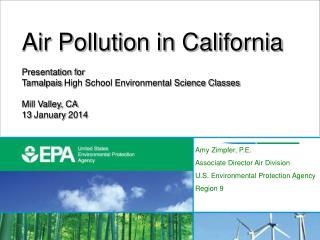 Air Pollution in California Presentation for  Tamalpais  High School Environmental Science Classes