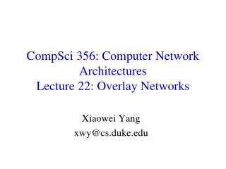 CompSci  356: Computer Network Architectures  Lecture  22:  Overlay Networks