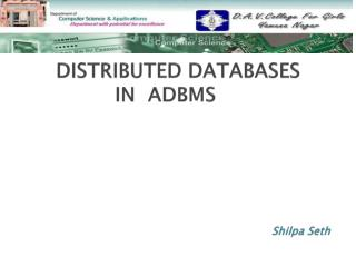 DISTRIBUTED DATABASES                 IN  ADBMS Shilpa  Seth