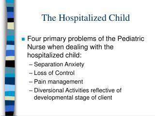 The Hospitalized Child