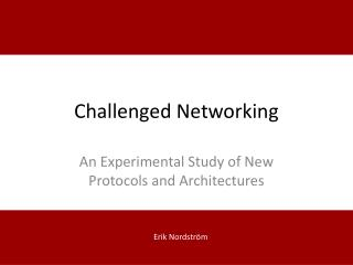 Challenged Networking