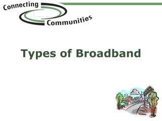Types  of Broadband