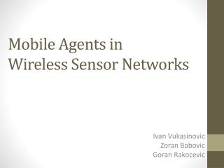 Mobile Agents in  Wireless Sensor Networks
