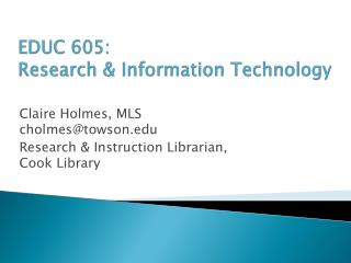 EDUC 605 : Research &  Information Technology