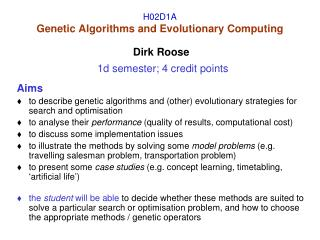 H02D1A Genetic Algorithms and Evolutionary Computing Dirk  Roose