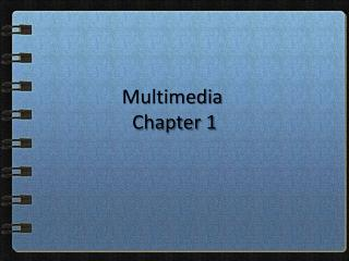 Multimedia	 Chapter 1